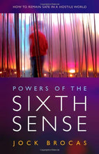 Load image into Gallery viewer, Power Of The Sixth Sense: How To Keep Safe In A Hostile World
