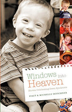 Load image into Gallery viewer, Windows Into Heaven - Stories Celebrating Down Syndrome