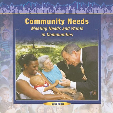 Community Needs: Meeting Needs And Wants In Communities (Communities At Work)