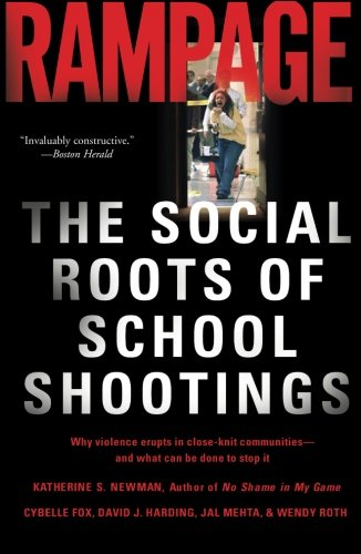 Rampage: The Social Roots Of School Shootings