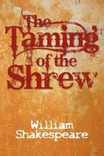 Load image into Gallery viewer, The Taming Of The Shrew