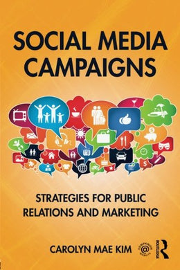 Social Media Campaigns: Strategies For Public Relations And Marketing