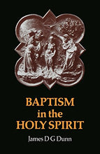 Load image into Gallery viewer, Baptism In The Holy Spirit: A Re-Examination Of The New Testament On The Gift Of The Spirit