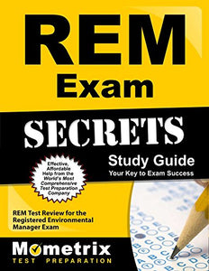 Study Notes For The Rem Exam Study Guide: Rem Test Review For The Registered Environmental Manager Exam (Mometrix Secrets Study Guides)