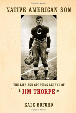 Native American Son: The Life And Sporting Legend Of Jim Thorpe
