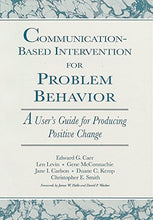 Load image into Gallery viewer, Communication-Based Intervention For Problem Behavior: A User'S Guide For Producing Positive Change
