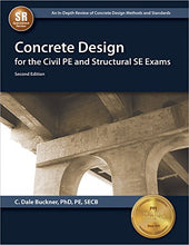 Load image into Gallery viewer, Concrete Design For The Civil Pe And Structural Se Exams, 2Nd Edition
