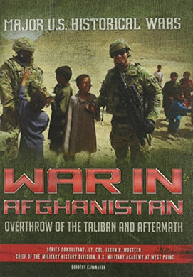 War In Afghanistan: Overthrow Of The Taliban And Aftermath (Major Us Historical Wars)