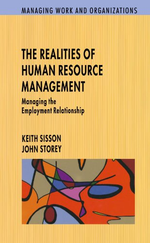The Realities Of Human Resource Management: Managing Employment Relationships