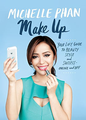 Make Up: Your Life Guide To Beauty, Style, And Success-Online And Off