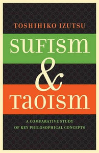 Sufism And Taoism: A Comparative Study Of Key Philosophical Concepts