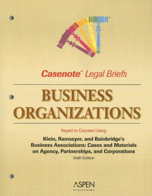 Business Organizations Keyed To Courses Using Klein, Ramseyer & Bainbridge'S Business Associations: Cases And Materials On Agency, Partnerships, And Corporations (Casenote Legal Briefs)