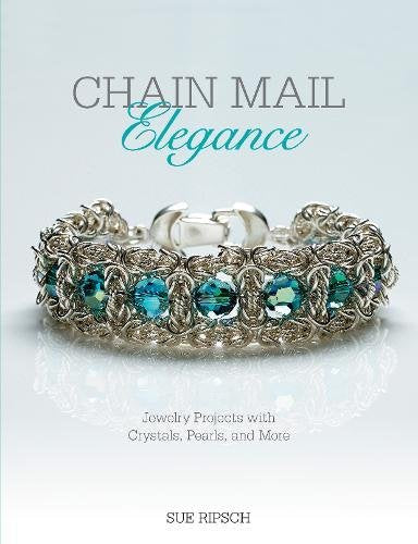Chain Mail Elegance: Jewelry Projects With Crystals, Pearls, And More