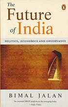 Load image into Gallery viewer, The Future Of India: Politics, Economics And Governance [Jun 02, 2006] Jalan, Bimal