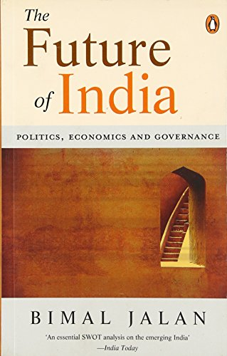 The Future Of India: Politics, Economics And Governance [Jun 02, 2006] Jalan, Bimal