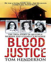 Load image into Gallery viewer, Blood Justice: The True Story Of Multiple Murder And A Family'S Revenge