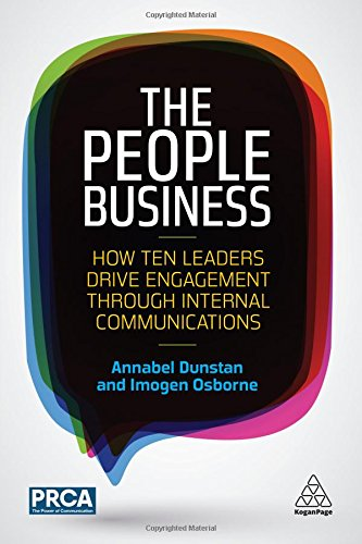 The People Business: How Ten Leaders Drive Engagement Through Internal Communications