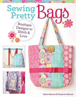 Sewing Pretty Bags: Boutique Designs To Stitch & Love (Design Originals)