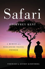 Load image into Gallery viewer, Safari: A Memoir Of A Worldwide Travel Pioneer