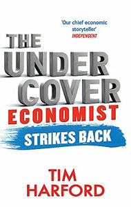 The Undercover Economist Strikes Back: How To Run Or Ruin An Economy