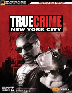 True Crime(Tm): New York City Official Strategy Guide (Official Strategy Guides (Bradygames))