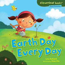 Load image into Gallery viewer, Earth Day Every Day (Cloverleaf Books   Planet Protectors)