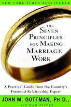 Load image into Gallery viewer, The Seven Principles For Making Marriage Work: A Practical Guide From The Country'S Foremost Relationship Expert