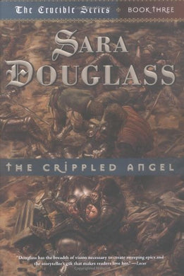 The Crippled Angel: Book Three Of 'The Crucible'