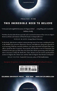 This Incredible Need To Believe (European Perspectives: A Series In Social Thought And Cultural Criticism)
