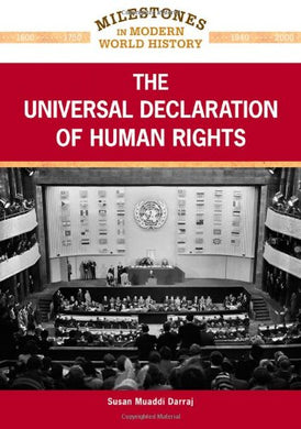 The Universal Declaration Of Human Rights (Milestones In Modern World History)