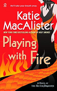 Playing With Fire (Silver Dragons, Book 1)