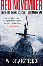 Load image into Gallery viewer, Red November: Inside The Secret U.S.-Soviet Submarine War
