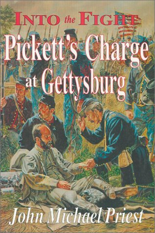Into The Fight: Pickett'S Charge At Gettysburg