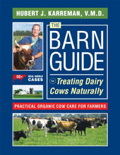 Load image into Gallery viewer, The Barn Guide To Treating Dairy Cows Naturally: Practical Organic Cow Care For Farmers