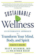 Load image into Gallery viewer, Sustainable Wellness: An Integrative Approach To Transform Your Mind, Body, And Spirit