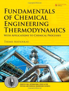 Fundamentals Of Chemical Engineering Thermodynamics (Prentice Hall International Series In The Physical And Chemical Engineering Sciences)