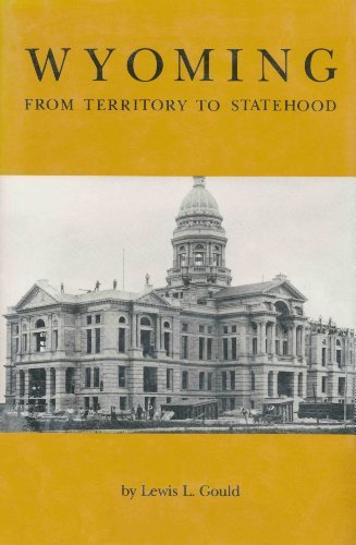 Wyoming From Territory To Statehood