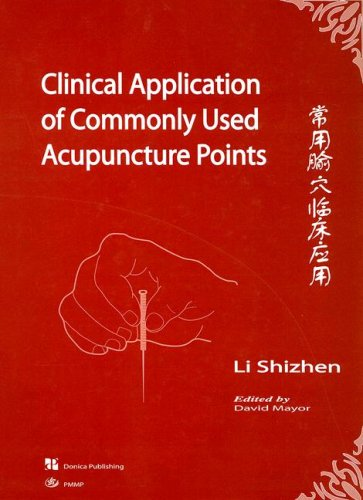 Clinical Application Of Commonly Used Acupuncture Points, 1E