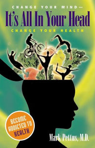It'S All In Your Head: Change Your Mind - Change Your Health (Capital Ideas)