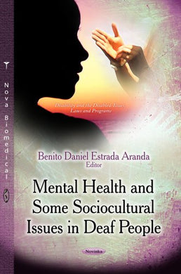 Mental Health And Some Sociocultural Issues In Deaf People (Disability And The Disabled-Issues, Laws And Programs - Psychology Research Progress)