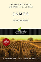 Load image into Gallery viewer, James: Faith That Works (Lifeguide Bible Studies)