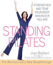 Load image into Gallery viewer, Standing Pilates: Strengthen And Tone Your Body Wherever You Are