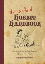 Load image into Gallery viewer, The Unofficial Hobbit Handbook: Everything I Need To Know About Life I Learned From Tolkien
