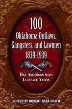 Load image into Gallery viewer, 100 Oklahoma Outlaws, Gangsters & Lawmen