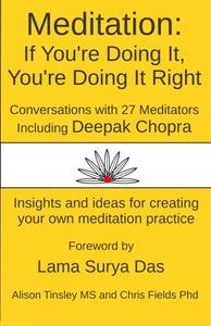 Meditation: If You'Re Doing It, You'Re Doing It Right: Conversations With Meditators
