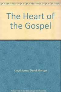 The Heart Of The Gospel