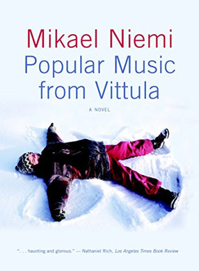 Popular Music From Vittula: A Novel