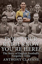 Load image into Gallery viewer, Does Your Rabbi Know You'Re Here?: The Story Of English Football'S Forgotten Tribe