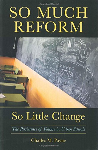 So Much Reform, So Little Change: The Persistence Of Failure In Urban Schools