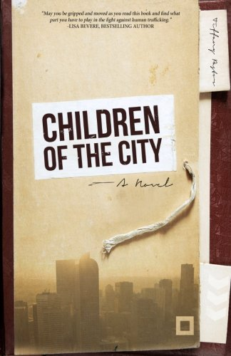 Children Of The City: A Novel On Human Trafficking In America